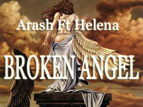 MUSIC ARASH feat Helena- Broken Angel (Official Video)