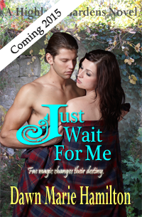 <i>Just Wait For Me</i>, Highland Gardens Book #3