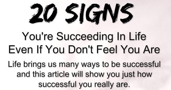20 Signs You're Succeeding In Life