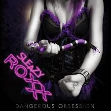 http://metalzine-reviews.blogspot.mx/2014/01/sleazy-roxxx-dangerous-obsession-2013.html