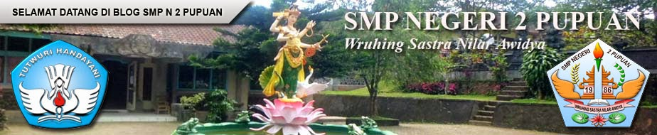 SMP N 2 PUPUAN - Wruhing Sastra Nilar Awidya