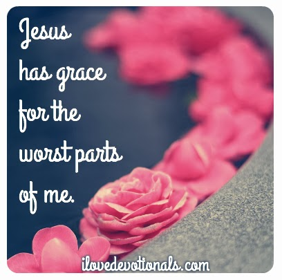 Jesus has grace for the worst parts of me