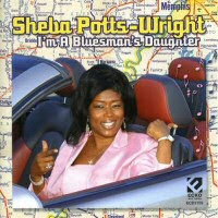 Sheba Potts-Wright - I\'m A Bluesman\'s Daughter