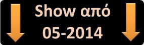 Show από 05-2014
