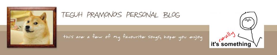 Teguh Pramono's Personal Blog - My Favourite Songs