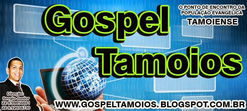 GOSPEL TAMOIOS