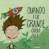 """""""Quando For Grande Quero Ser…"""" de Vitor Morais, ilustrado por pascalqb"""