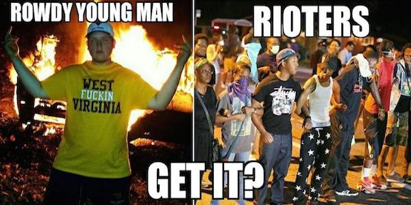 "Image of a young white man in front of a burning car making an aggressive gesture in a shirt that says ""West Fuckin Virginia"" next to an image of black protesters linking arms on the street. Caption over first image reads ""rowdy young man,"" while the second image reads ""rioters."" Entire image caption reads ""GET IT?"""