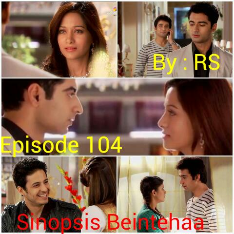 Sinopsis Beintehaa Episode 104