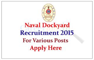 Naval Dockyard, Mumbai Recruitment 2015 Freshers  for Various Posts