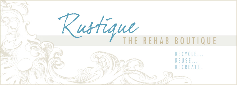 Rustique... The Rehab Boutique