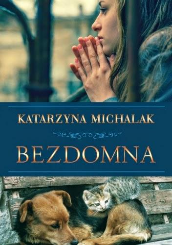 """""""Bezdomna"""" Katarzyna Michalak"""