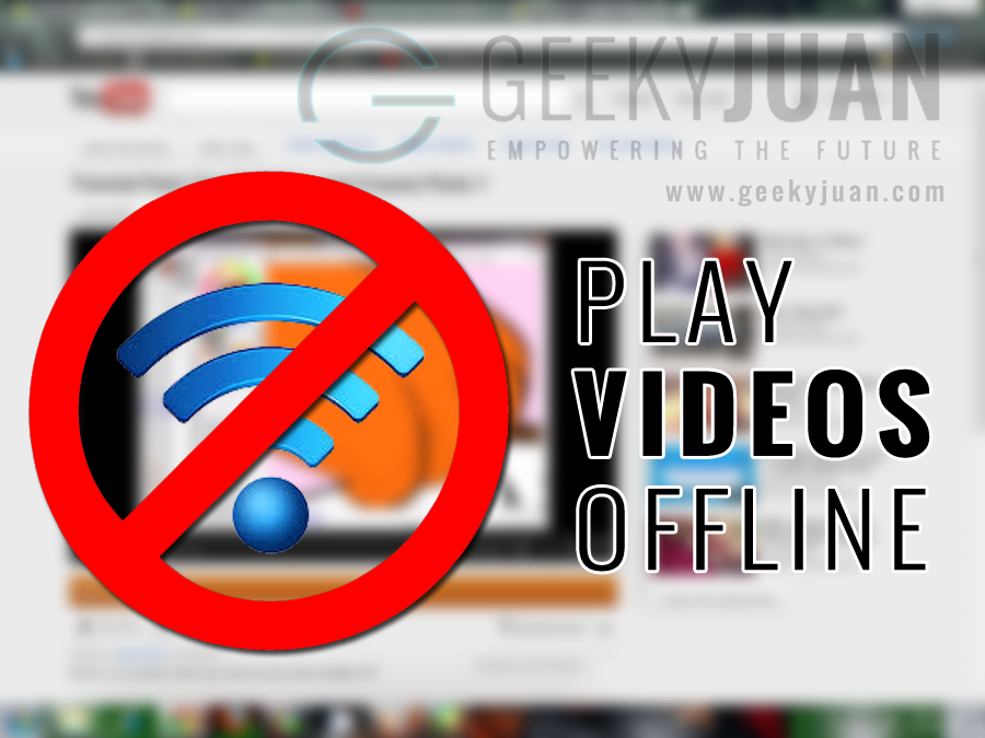 Play YouTube Videos Offline for Selected Countries - Geeky Juan
