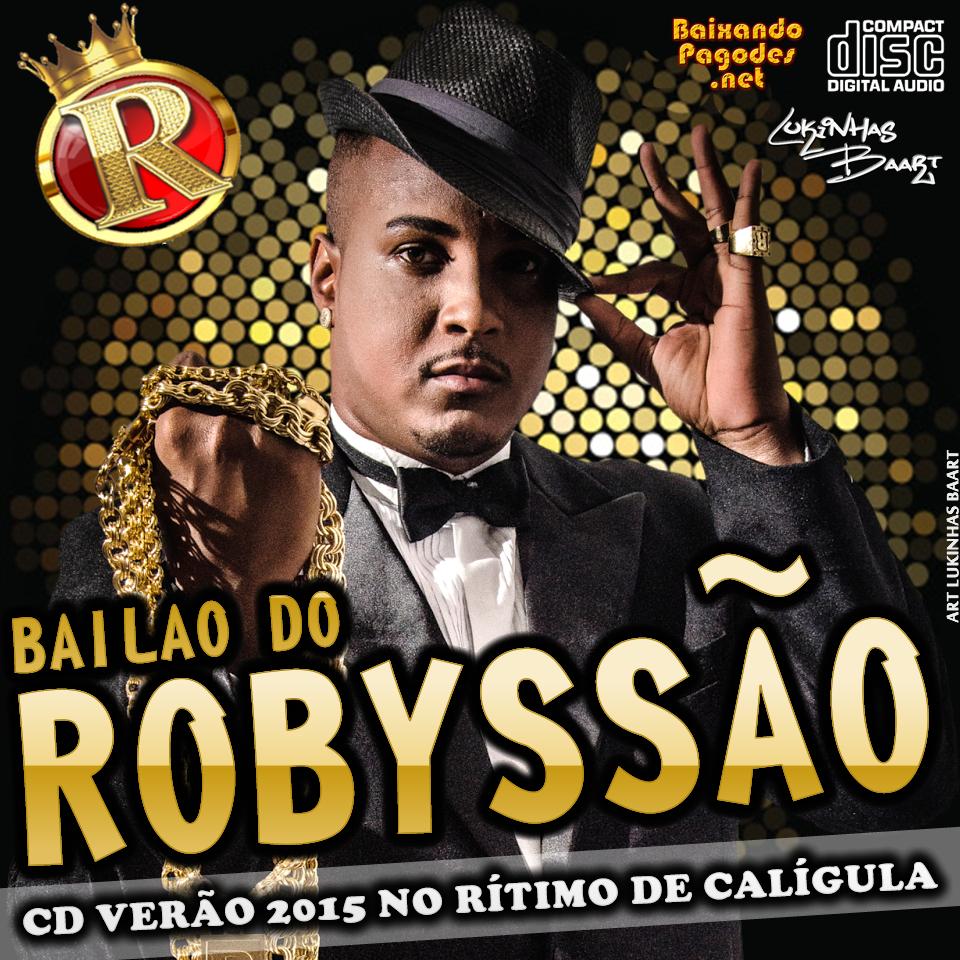 Bailão do Robyssão - No Rítmo de Calígula - Stúdio 2015,bailão do robyssão mp3,baixar cd completo,baixaki músicas grátis,música nova de bailão do robyssão,bailão do robyssão ao vivo,cd novo de bailão do robyssão,baixar cd de bailão do robyssão 2015,bailão do robyssão,ouvir bailão do robyssão,ouvir pagode,bailão do robyssão,os melhores pagodes,baixar cd completo de bailão do robyssão,baixar bailão do robyssão grátis,baixar bailão do robyssão,baixar bailão do robyssão atual,bailão do robyssão 2015,baixar cd de bailão do robyssão,bailão do robyssão cd,baixar musicas de bailão do robyssão,bailão do robyssão baixar músicas