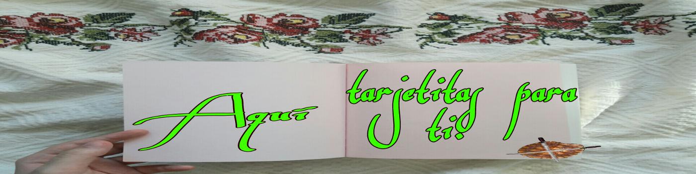 Aqui tarjetas para ti