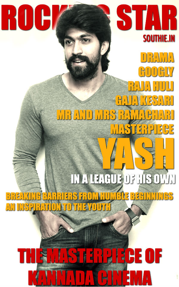 Rise of the Rocking star Yash. Yash is the new generation, His hits have made him a heart throb among his fans. Next biggest superstar of Kannada Cinema, Going from small to big