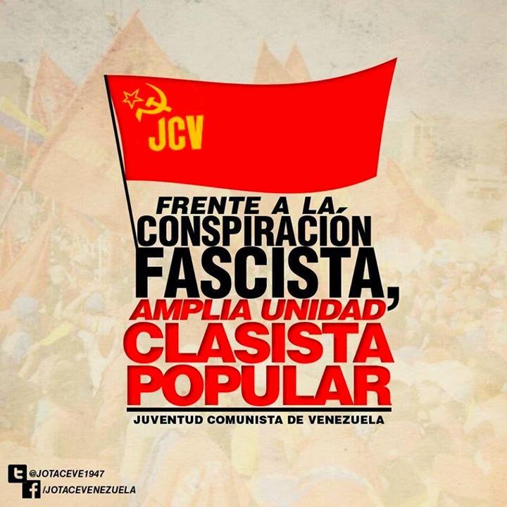 """""""Frente a la conspiración fascista, amplia unidad clasista y popular"""""""