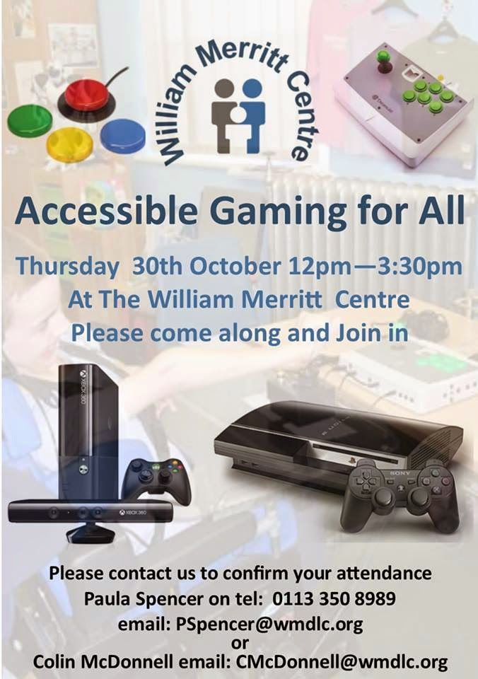 Accessible Gaming for All event at the William Merritt Centre, Leeds. Thursday 30th of October 12pm - 3:30pm.  Image of accessibility switches, a C-SID/Dreamcast Arcade Stick, Xbox 360 with Kinect and PS3.