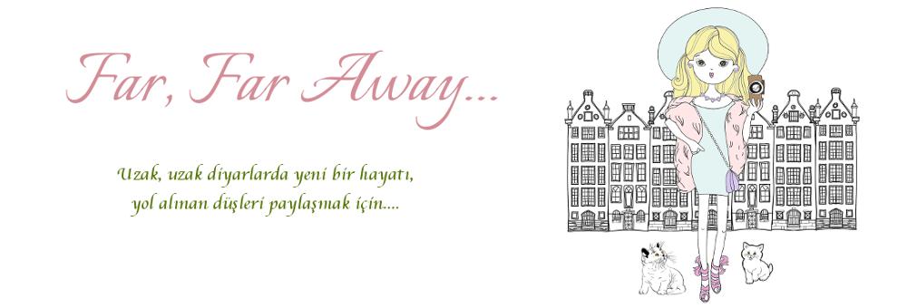 Far, Far Away