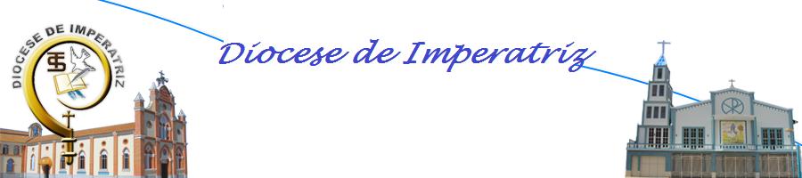 """DIOCESE DE IMPERATRIZ - MARANHÃO - Regional Nordeste V - """"Venha o teu Reino!"""""""