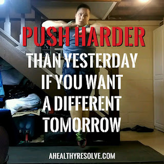 Push harder than yesterday if you want a different tomorrow.