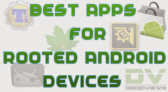 10 Best And Awesome Free Android Rooted Apps For Rooted Android Devices (Smartphone/Tablet) Of 2015