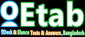 oDesk & Elaance Tests & Answers, Bangladesh. এখানে ওডেক্স এবং ইল্যান্স এর সকল টেষ্ট পরীক্ষার ফলাফল ও টিউটোরিয়াল পাওয়া যায়।