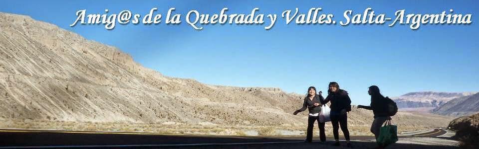 Amig@s de la Quebrada y Valles. Salta-Argentina.