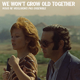 We Won't Grow Old Together Is Headed for Blu-ray and DVD on August 12th