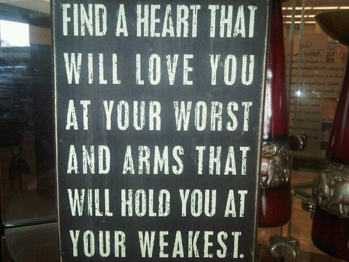Find A Heart That Will Love You At Your Worst And Arms That Will Hold You At Your Weakest - Wisdom Quotes, Inspiring Quotes,