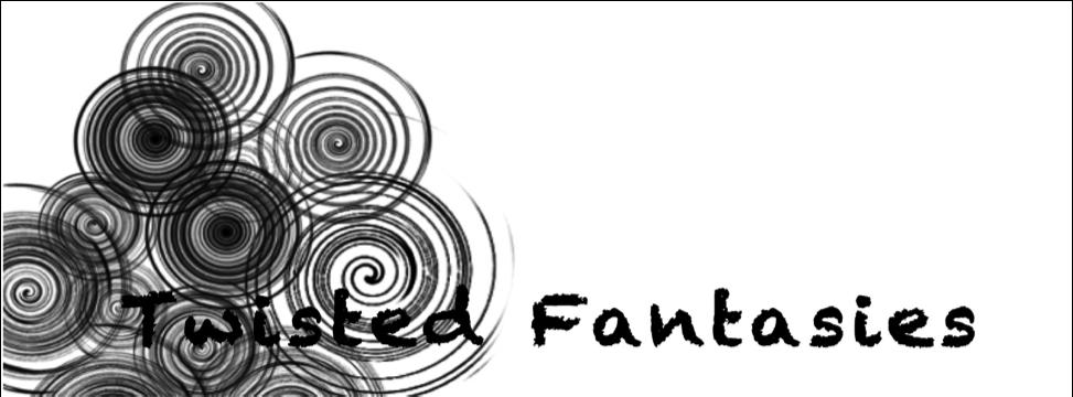 *Twisted Fantasies*