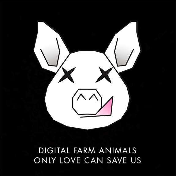 DIGITAL FARM ANIMALS  ONLY LOVE CAN SAVE US