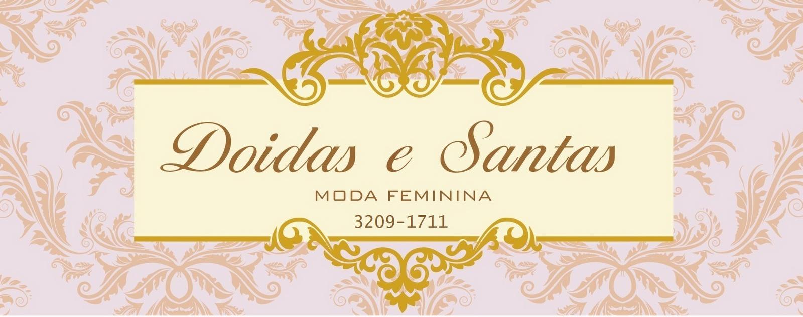 Doidas e Santas Moda Feminina