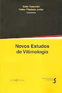 """""""Novos Estudos de Vitimologia"""". Ester Kosovski e Heitor Piedade Junior (Org.)."""
