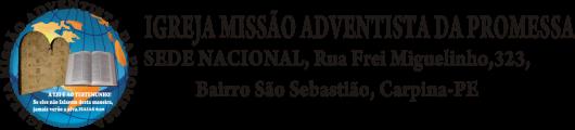 IGREJA MISSÃO ADVENTISTA DA PROMESSA