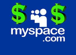 It's easy making money on myspace