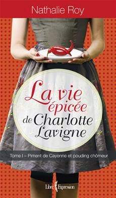 http://www.editions-libreexpression.com/vie-epicee-charlotte-lavigne-tome-1/nathalie-roy/livre/9782764805916