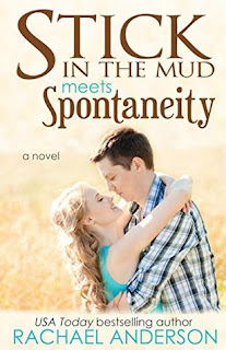 Stick in the Mud Meets Sponteneity by Rachael Anderson