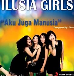 Ilusia Girls - Aku Juga Manusia