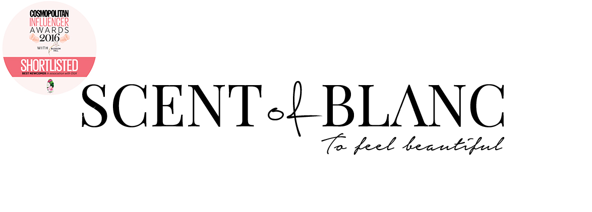 Scent Of Blanc / Fashion, Beauty and Fitness Blog - To Feel Beautiful
