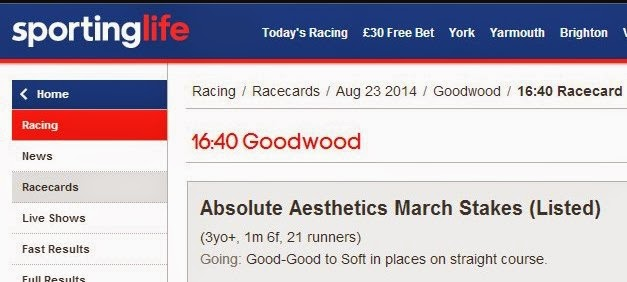 http://www.sportinglife.com/racing/racecards/23-08-2014/goodwood/racecard/636054/absolute-aesthetics-march-stakes-listed