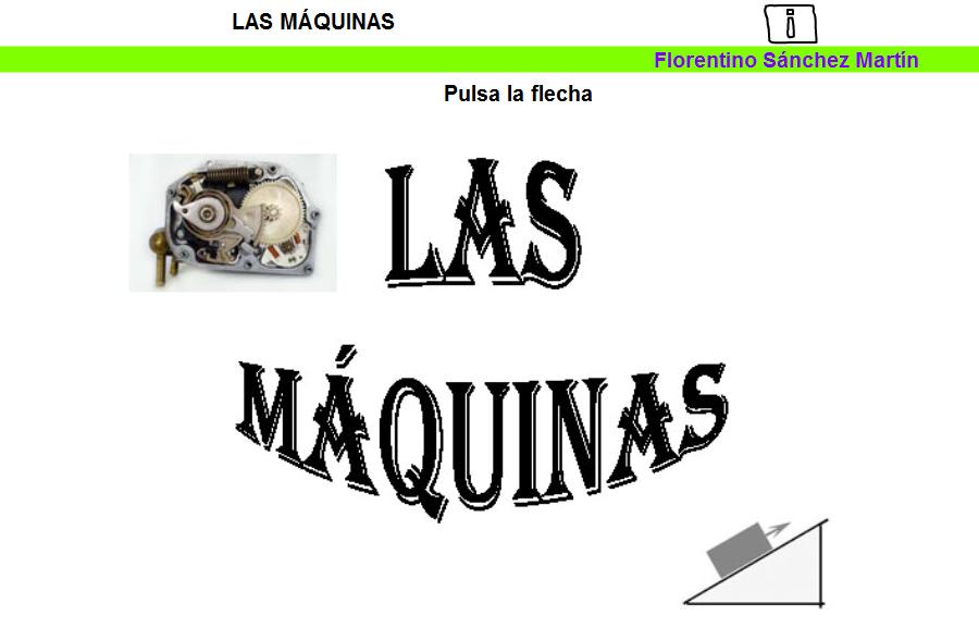 http://cplosangeles.juntaextremadura.net/web/edilim/tercer_ciclo/cmedio/las_maquinas/las_maquinas/las_maquinas.html