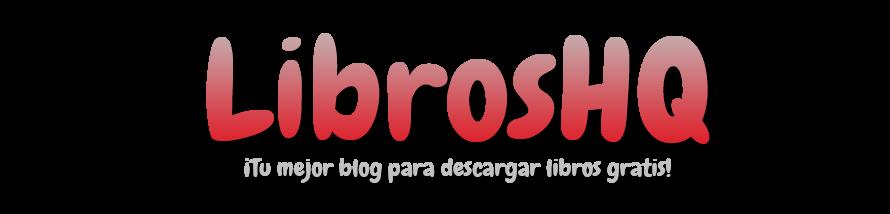 LibrosHQ || Tu mejor blog para descargar libros gratis!