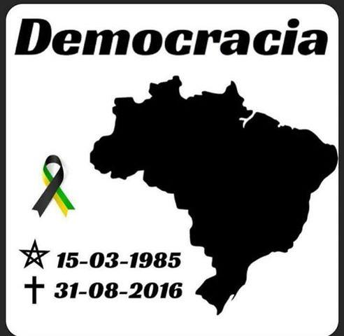 Morre a Democracia no Brasil.