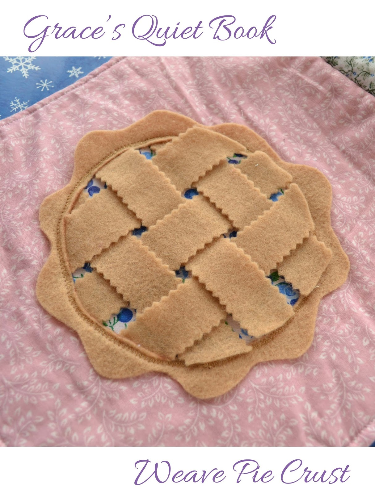Grace's Quiet Book- Weave Pie Crust