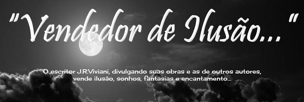 """""""Vendedor de Ilusão..."""""""