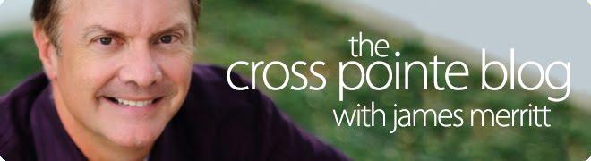 Cross Pointe Blog with James Merritt