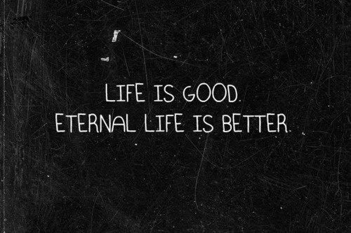 gallery for eternal life quotes