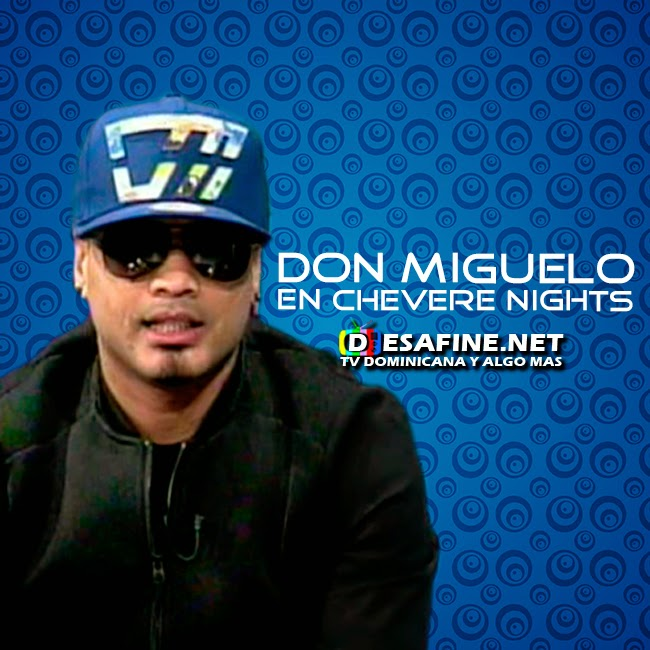 http://www.desafine.net/2015/02/entrevista-don-miguelo-en-chevere-nights.html