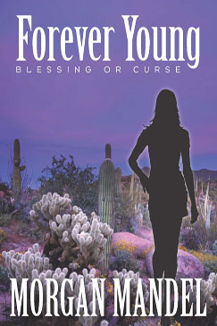 Forever Young: Blessing or Curse by Morgan Mandel